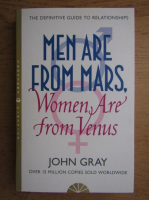 Anticariat: John Gray - Men are from Mars, women are from Venus