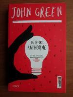 John Green - De 19 ori Katherine