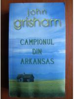 Anticariat: John Grisham - Campionul din Arkansas