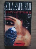 John Katzenbach - Ziua rafuielii