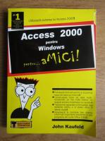 John Kaufeld - Access 2000 pentru Windows pentru... amici!