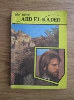 John Knittel - Abd-El-Kader