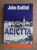 Anticariat: John Knittel - Arietta