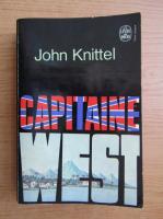 Anticariat: John Knittel - Capitaine West