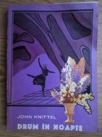 John Knittel - Drum in noapte