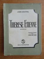 Anticariat: John Knittel - Therese Etienne (1948)