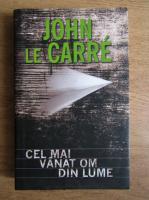 John Le Carre - Cel mai vanat om din lume