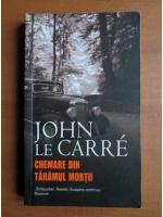 John Le Carre - Chemare din taramul mortii