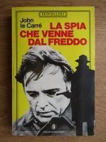 John Le Carre - La spia che venne dal freddo