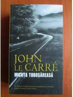 Anticariat: John Le Carre - Micuta tobosareasa (ed. Rao, 2008)