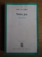 John Le Carre - Notre Jeu