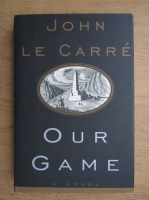 Anticariat: John Le Carre - Our game