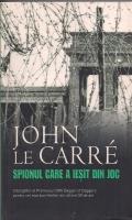 John Le Carre - Spionul care a iesit din joc