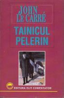 John Le Carre - Tainicul pelerin