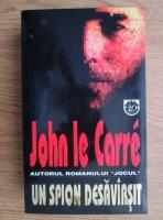 John le Carre - Un spion desavarsit
