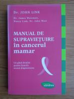 Anticariat: John Link - Manual de supravietuire in cancerul mamar