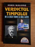 Anticariat: John Malone - Verdictul timpului. De la Jules Verne la Bill Gates