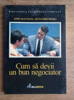 John Mattock - Cum sa devii un bun negociator