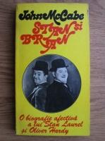 John McCabe - Stan si Bran. O biografie afectiva a lui Stan Laurel si Oliver Hardy