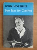 Anticariat: John Mortimer - Two stars for comfort