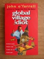Anticariat: John O Farrell - Global village idiot
