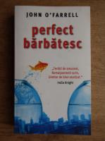 John OFarrell - Perfect barbatesc