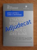 John P. Kotter - Adjudecat. Strategii eficiente pentru a vinde o idee buna