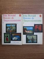 Anticariat: John Rewald - Histoire de l Impressionnisme (2 volume)