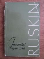 John Ruskin - Insemnari despre arta