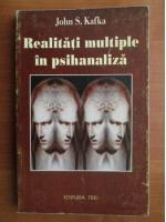 Anticariat: John S. Kafka - Realitati multiple in psihanaliza