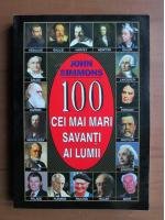 Anticariat: John Simmons - 100 cei mai mari savanti ai lumii