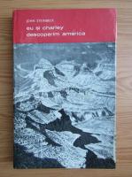 John Steinbeck - Eu si Charley descoperim America