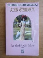 John Steinbeck - La rasarit de Eden (volumul 1)