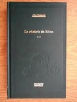 John Steinbeck - La rasarit de Eden (volumul 2, Adevarul)