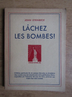 John Steinbeck - Lachez les bombes!