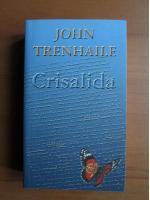 John Trenhaile - Crisalida