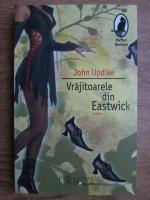 Anticariat: John Updike - Vrajitoarele din Eastwick