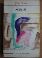 Anticariat: John Wain - Nuncle