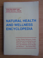 Anticariat: John Waldrop - Natural health and wellness encyclopedia