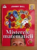 Anticariat: Johnny Ball - Misterele matematicii. Prima mea enciclopedie de stiinta