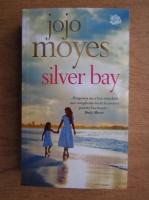 Anticariat: Jojo Moyes - Silver Bay