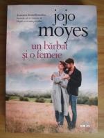 Jojo Moyes - Un barbat si o femeie