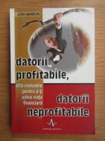 Jon Hanson - Datorii profitabile, datorii neprofitabile