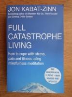 Jon Kabat Zinn - Full catastrophe living