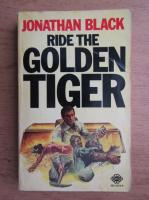 Anticariat: Jonathan Black - Ride the golden tiger