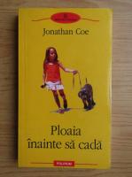 Anticariat: Jonathan Coe - Ploaia inainte sa cada