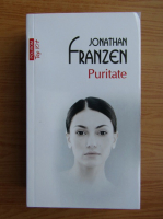 Anticariat: Jonathan Franzen - Puritate (Top 10+)