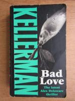Anticariat: Jonathan Kellerman - Bad love