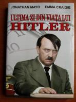 Jonathan Mayo - Ultima zi din viata lui Hitler