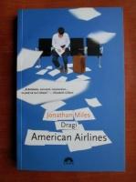 Anticariat: Jonathan Miles - Dragi American Airlines
